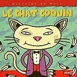 Histoires De Mots: Le Chat Coquin