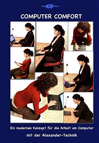Computer Comfort: Ein modernes Konzept für die Arbeit am Computer mit der Alexander-Technik