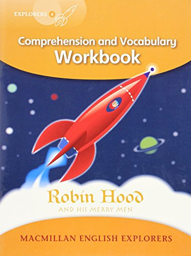 Explorers 4 Robin Hood Wb: Robin Hood - Comprehension and Vocabulary Workbook
