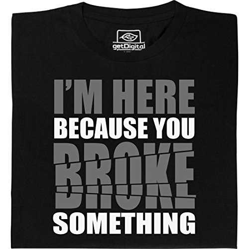You-broke-something-shirt-geek-fabriqu--partir-de-coton-100-biologique