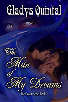 The Man of my Dreams (The Dream series Book 1) (English Edition) di [Quintal, Gladys]