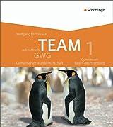 TEAM GWG - Arbeitsbücher für Gemeinschaftskunde/Wirtschaft an Gymnasien in Baden-Württemberg: Band 1