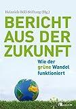Bericht aus der Zukunft: Wie der grüne Wandel funktioniert