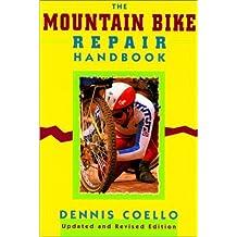 The Mountain Bike Repair Handbook by Dennis Coello (1990-06-01)