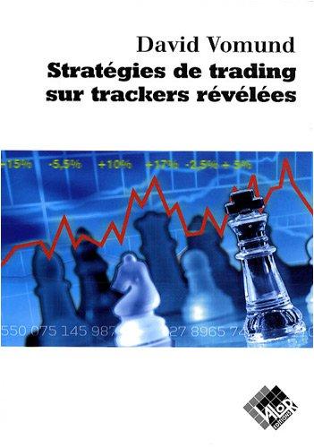 Stratégies de trading sur trackers révélées