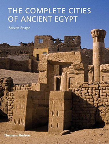 The Complete Cities of Ancient Egypt by Steven Snape (2014-08-04)
