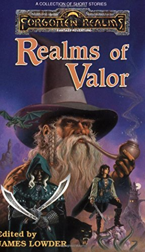 Realms of Valor (Forgotten Realms: Short Stories) by James Lowder (Editor)  Visit Amazon's James Lowder Page search results for this author James Lowder (Editor), Ned Dameron (Editor) (1-Mar-1993) Mass Market Paperback