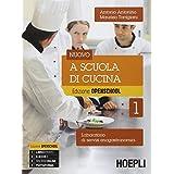 Nuovo a scuola di cucina. Con e-book. Con espansione online. Per gli ist. professionali alberghieri: 1