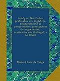 Analyse. Dos factos praticados em Inglatera, relativamente às propriedades portuguezas de negociantes, rezidentes em Portugal, e no Brazil