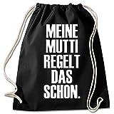 Shirt & Stuff / Turnbeutel mit Spruch / verschiedene Sprüche auswählbar / Sportbeutel / Collegebag / Gymbag / Jutebeutel / Hipster / Gymsack / mutti regelt das schon
