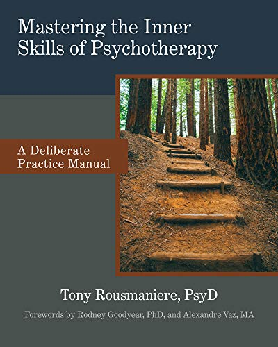 Mastering the Inner Skills of Psychotherapy: A Deliberate Practice Manual (English Edition)