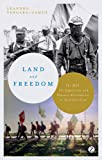 Land and Freedom:The MST, the Zapatistas and Peasant Alternatives to Neoliberalism