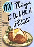 : 101 Things to Do with a Potato