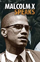 Malcolm X Speaks (Malcolm X speeches & writings)
