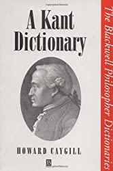By Howard Caygill - A Kant Dictionary (Blackwell Philosopher Dictionaries)