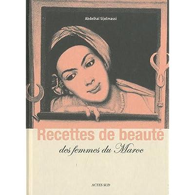 Recettes de beauté des femmes du Maroc