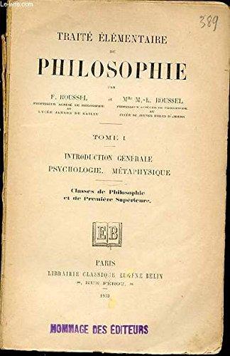 Traite elementaire de philosophie, tome i, introduction generale, psychologie, metaphysique, classes de philosophie et de premiere superieure