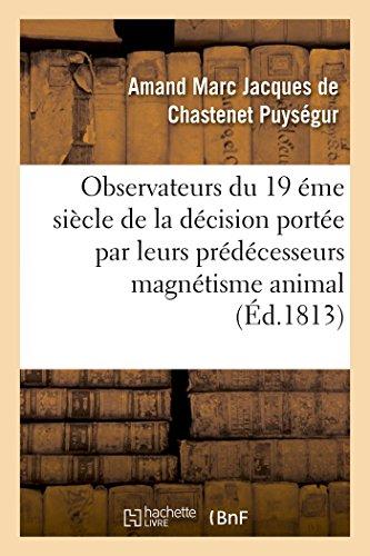 Appel aux savans, observateurs du dix-neuvième siècle contre le magnétisme animal