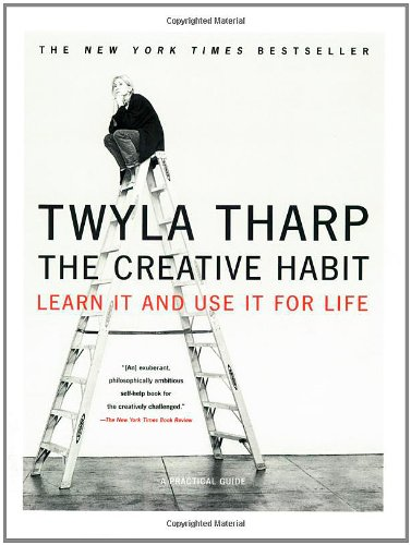 Creative Habit, The: Learn It and Use I for Life