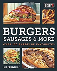 Weber's Burgers, Sausages & More: Over 160 Barbecue Favourites by Jamie Purviance (2015-04-06)
