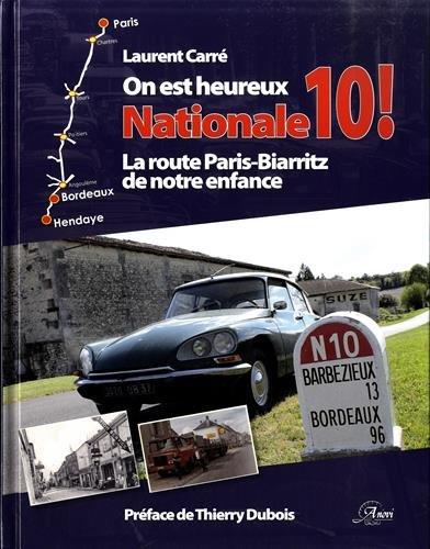 On est heureux Nationale 10 ! : La route Paris-Biarritz de notre enfance