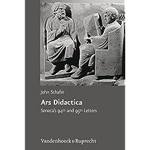 Ars Didactica: Seneca's 94th and 95th Letters (Hypomnemata / Untersuchungen zur Antike und zu ihrem Nachleben)