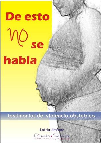 De esto no se habla, testimonios de violencia obstetrica por Leticia Salomé Jiménez Robles
