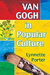 Van Gogh in Popular Culture by Lynnette Porter (2015-11-30)