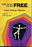 Title: The will to be free Great escape stories