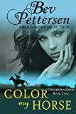 COLOR MY HORSE (Dangerous Odds Romantic Mystery Book 2)