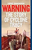 Warning : the story of Cyclone Tracy by Sophie Cunningham front cover
