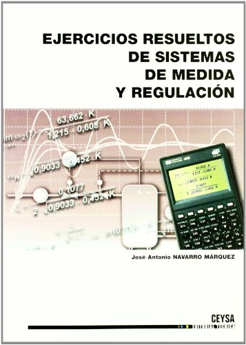 Ejercicios resueltos de sistemas de medida y regulación por José Antonio Navarro Márquez