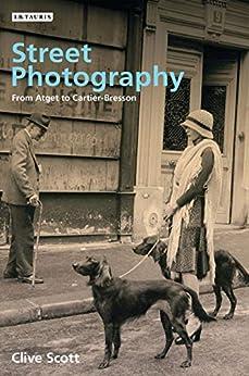 Street Photography: From Brassai To Cartier-bresson por Clive Scott epub