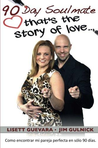 90 Day Soulmate (Español): that's the story of love... Como encontrar mi pareja perfecta en sólo 90 días.