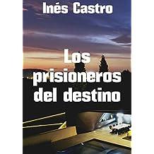 Los prisioneros del destino