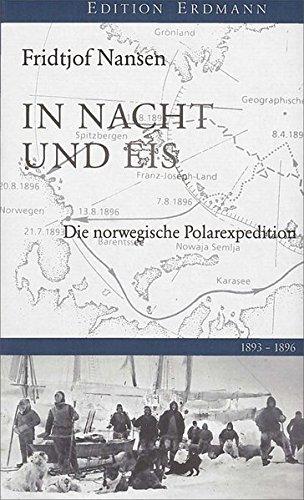 In Nacht und Eis: Die norwegische Polarexpedition. 1893-1896 (Edition Erdmann)