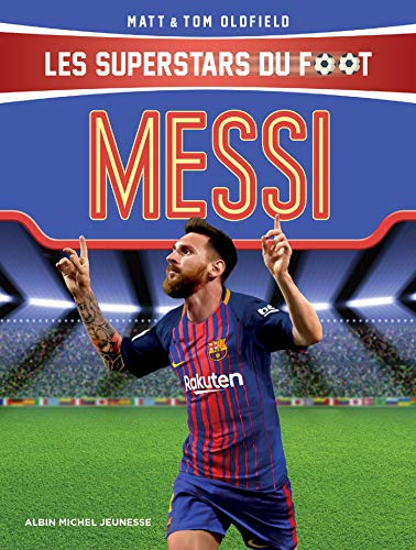 Messi : Les Superstars du foot (A.M.ROMAN 8-12A) par  Tom Oldfield