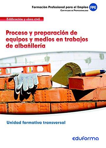 ufo302-proceso-y-preparacin-de-equipos-y-medios-en-trabajos-de-albailera-unidad-formativa-transversa