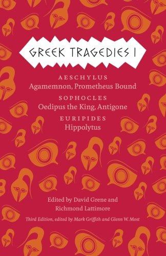 Greek Tragedies 1: Aeschylus: Agamemnon, Prometheus Bound; Sophocles: Oedipus the King, Antigone; Euripides: Hippolytus (Complete Greek Tragedies)