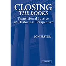 Closing the Books: Transitional Justice in Historical Perspective