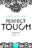 Perfect Touch - Intensiv: Roman (Billionaires and Bridesmaids, Band 2) - Jessica Clare