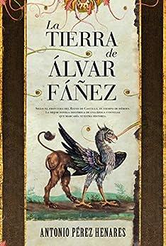 La Tierra De Álvar Fáñez por Antonio Pérez Henárez
