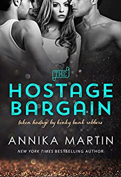 The Hostage Bargain (Taken Hostage by Kinky Bank Robbers Book 1) (English Edition) von [Martin, Annika]