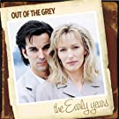 The Early Years - Out Of Thegrey by OUT OF THE GREY