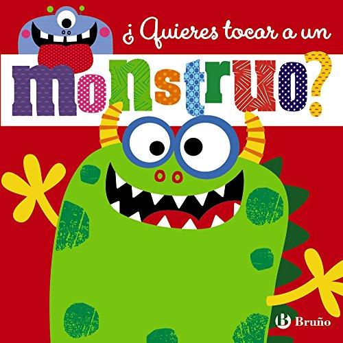 ¿Quieres tocar a un monstruo? (Castellano - A Partir De 0 Años - Proyecto De 0 A 3 Años - Libros Sensoriales) por Stuart Lynch
