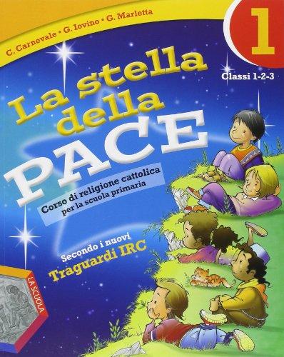 La stella della pace. Secondo i nuovi traguardi IRC. Con espansione online. Per il 1 ciclo