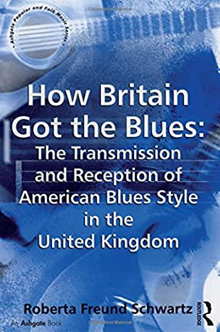 How Britain Got the Blues: The Transmission and Reception of