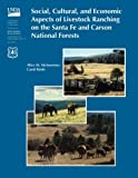 Social, Cultural, and Economic Aspects of Livestock Ranching on the Santa Fe and Carson National Forests