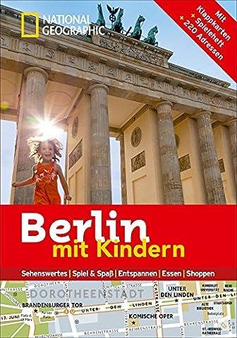 National Geographic Familien-Reiseführer Berlin mit Kindern (National Geographic Explorer) (National Geographic Für Kinder)