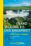 Island - Vulkane, Eis und Einsamkeit: Eine extreme Tour per Rad (National Geographic Taschenbuch, Band 40049) - Christian E. Hannig